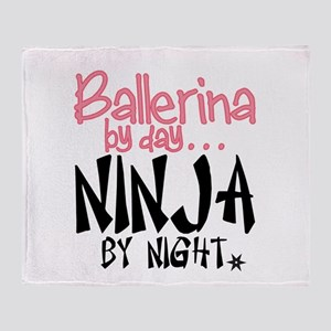 Ballerina by day...Ninja by night Throw Blanket