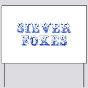 Silver Foxes-Max blue 400 Yard Sign