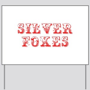 Silver Foxes-Max red 400 Yard Sign