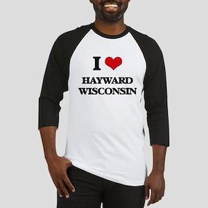 I love Hayward Wisconsin Baseball Jersey