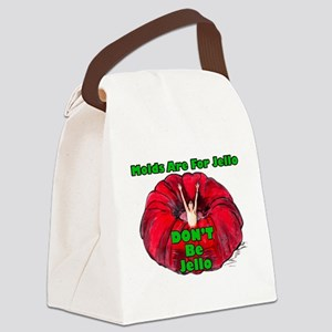 Don't Be Jello Canvas Lunch Bag