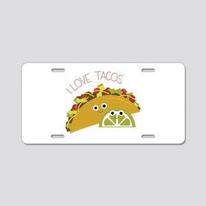 I Love Tacos Aluminum License Plate