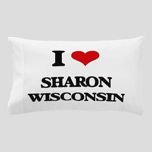 I love Sharon Wisconsin Pillow Case