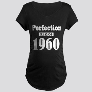 Perfection since 1960 Maternity T-Shirt