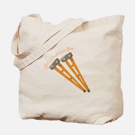 Crutch On You Tote Bag