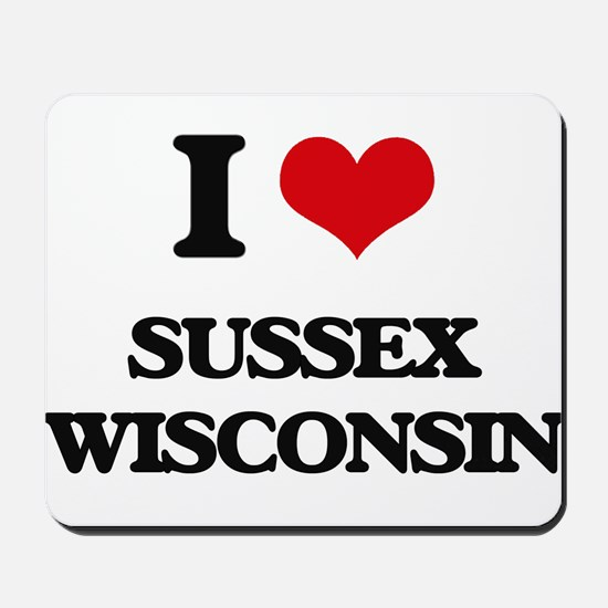 I love Sussex Wisconsin Mousepad