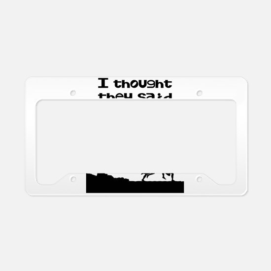 I thought they said Rum License Plate Holder