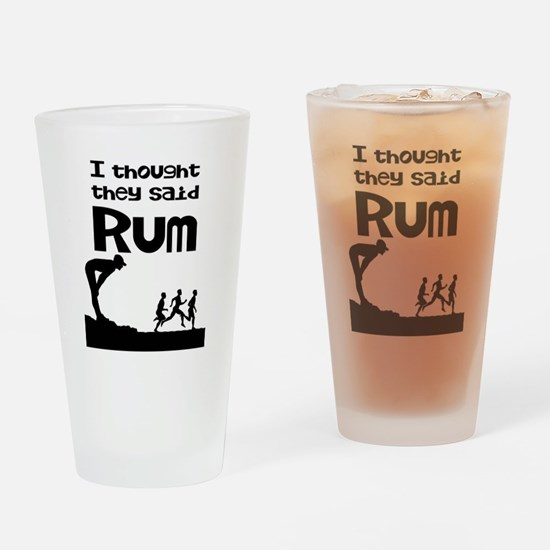 I thought they said Rum Drinking Glass