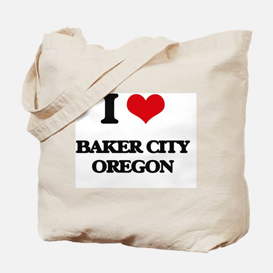 I love Baker City Oregon Tote Bag