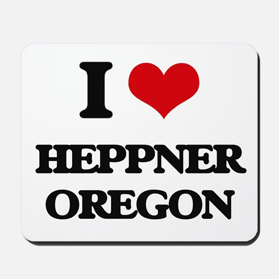 I love Heppner Oregon Mousepad