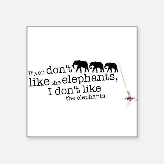 If you don't like the elephants Sticker