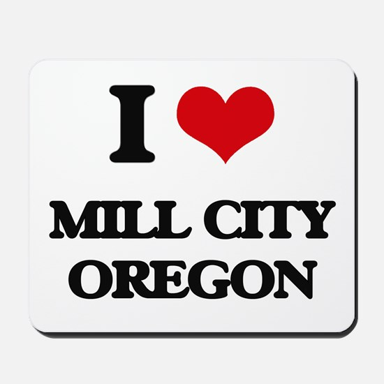 I love Mill City Oregon Mousepad
