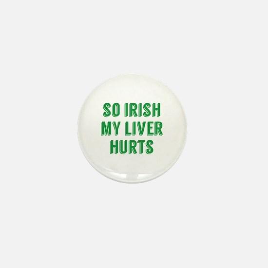 So Irish My Liver Hurts Mini Button