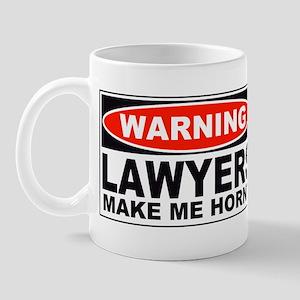 Warning Lawyers Make Me Horny Mug