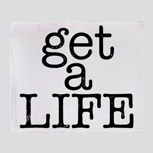 Get A Life Throw Blanket