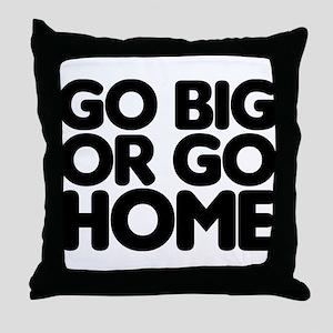 Go Big Throw Pillow