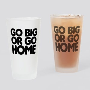 Go Big Drinking Glass