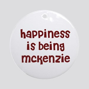 happiness is being Mckenzie Ornament (Round)