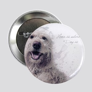 """Home is where the dog is 2.25"""" Button"""