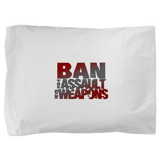 Ban Assault Weapons Pillow Sham