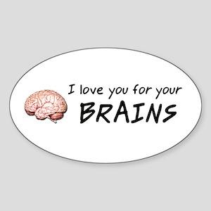 Love your brains Oval Sticker