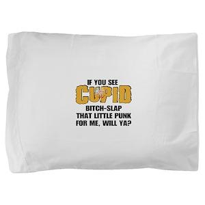 BITCHSLAP2 Pillow Sham