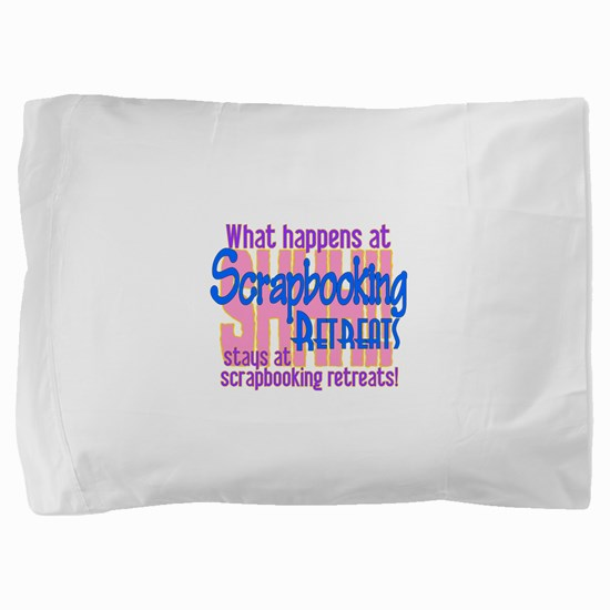 Scrapbooking Retreats Shhh! Pillow Sham
