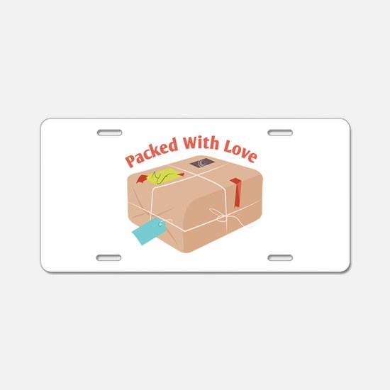 Packed With Love Aluminum License Plate