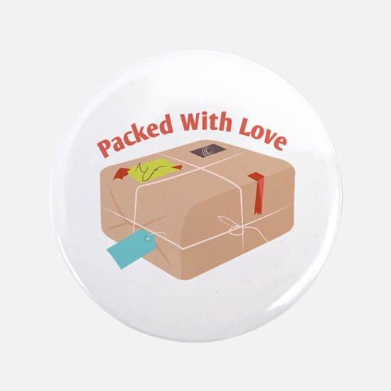 """Packed With Love 3.5"""" Button"""