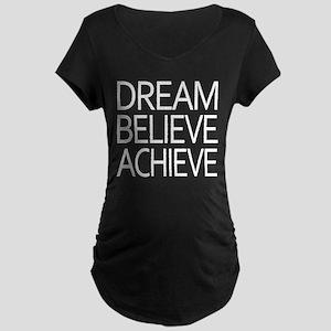 Dream Believe Achieve Maternity Dark T-Shirt
