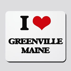 I love Greenville Maine Mousepad