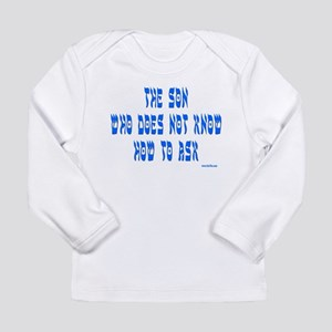 The Son Who Can't Ask P Long Sleeve Infant T-Shirt