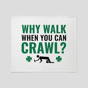 Why Walk When You Can Crawl? Stadium Blanket