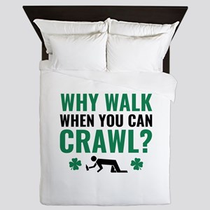 Why Walk When You Can Crawl? Queen Duvet