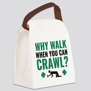 Why Walk When You Can Crawl? Canvas Lunch Bag