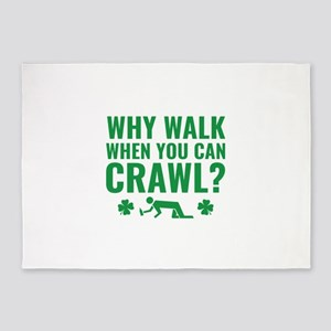 Why Walk When You Can Crawl? 5'x7'Area Rug