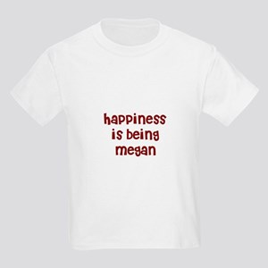 happiness is being Megan Kids Light T-Shirt