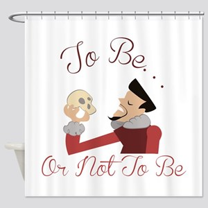Not To Be Shower Curtain