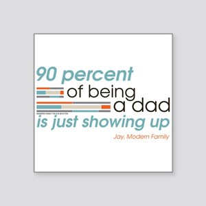 """Modern Family Being a Dad Square Sticker 3"""" x 3"""""""