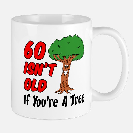 60 Isn't Old Tree Drinkware Mugs