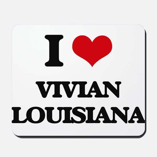 I love Vivian Louisiana Mousepad