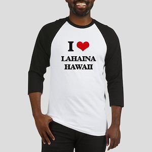 I love Lahaina Hawaii Baseball Jersey