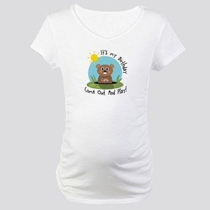 Caleb birthday (groundhog) Maternity T-Shirt