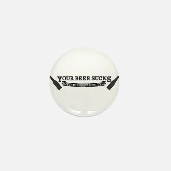 Your Beer Sucks Mini Button