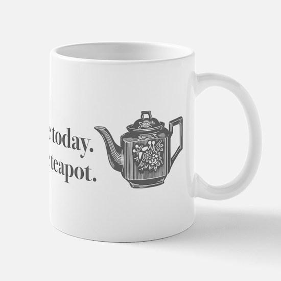 I'm a little teapot. Mug
