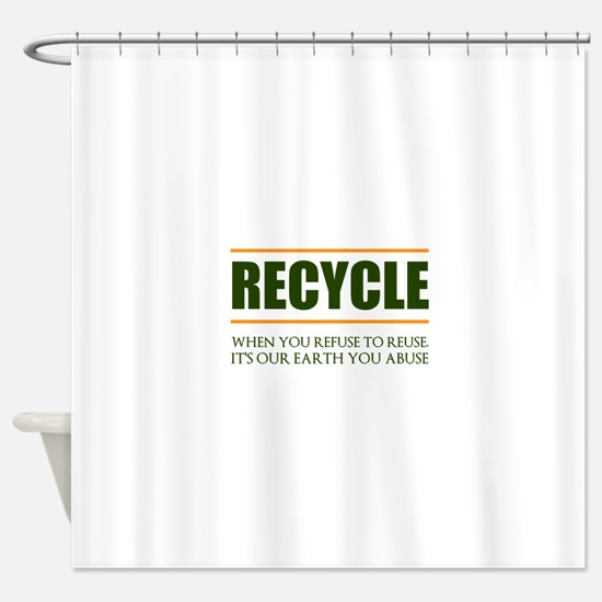 Refuse To Reuse Shower Curtain