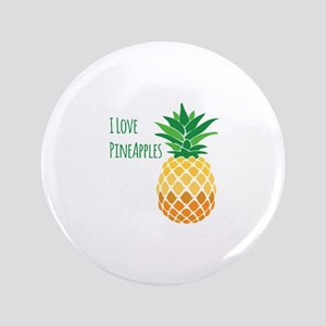 "Love Pineapples 3.5"" Button"