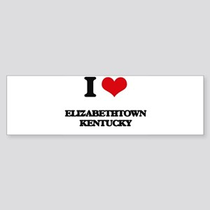 I love Elizabethtown Kentucky Bumper Sticker