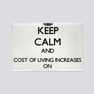 Keep Calm and Cost Of Living Increases ON Magnets