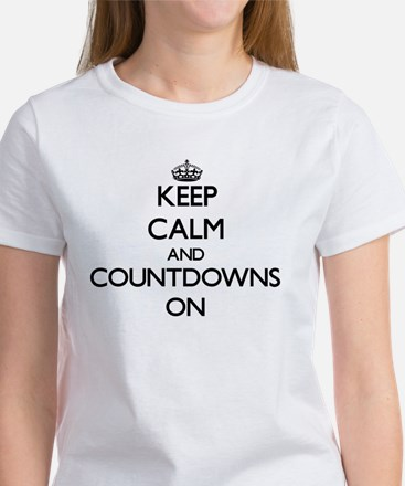 Keep Calm and Countdowns ON T-Shirt